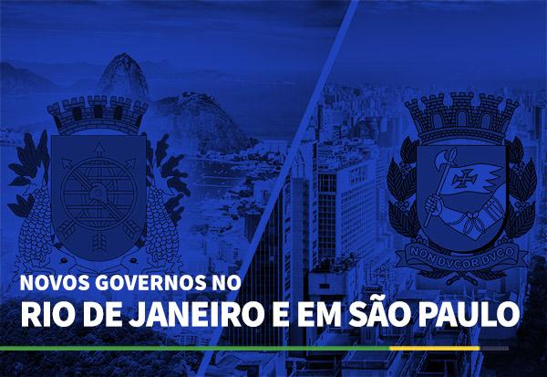 Novos Governos no Rio e em São Paulo