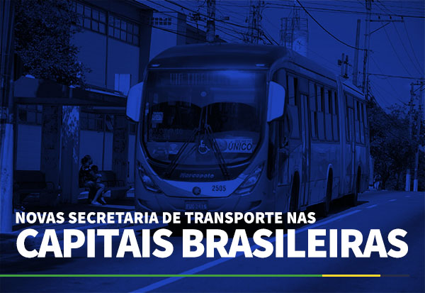 Novas secretarias de Transporte e Mobilidade Urbana pelo Brasil
