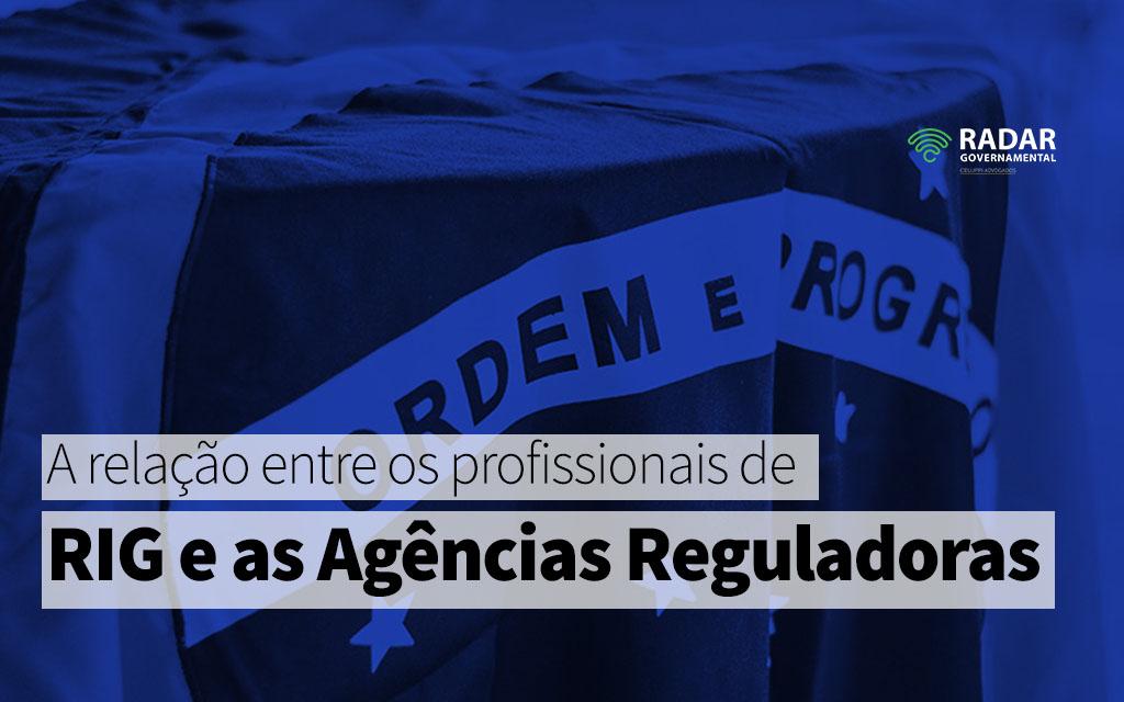 A relação entre os profissionais de RIG e as agências reguladoras