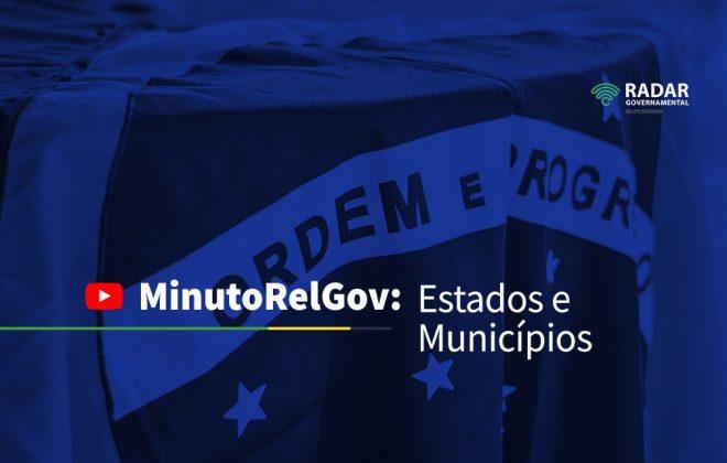MinutoRelGov: Estados e Municípios Mar-21