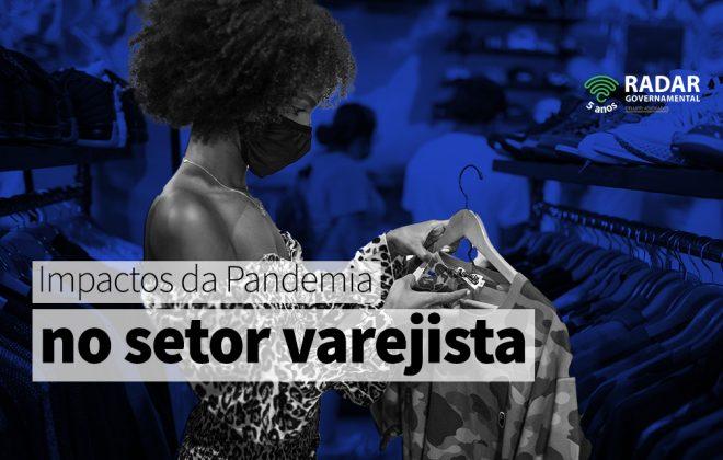 Impactos da Pandemia no setor varejista